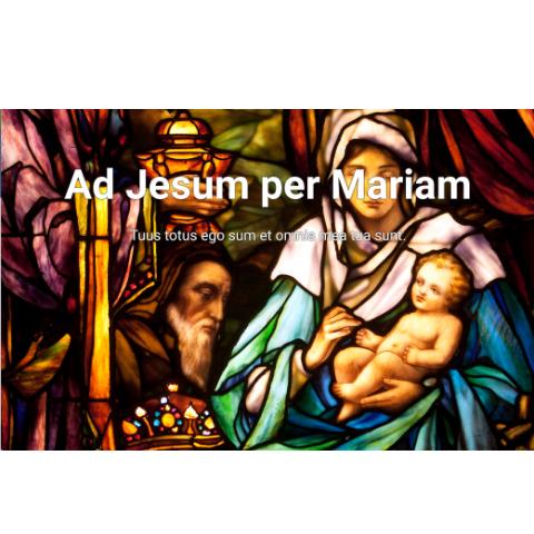Ad Jesum per Mariam Website